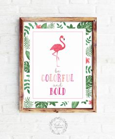 Tropical Flamingo Artwork//Inspirational Quote Art Print//Beach Style decor//Pink Girl's bedroom//Teen bedroom decor/Modern Nursery Wall Art by CaliMossDesignStudio on Etsy https://www.etsy.com/listing/512295213/tropical-flamingo-artworkinspirational
