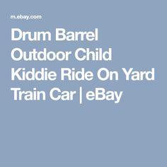 Drum Barrel Outdoor Child Kiddie Ride On Yard Train Car | eBay