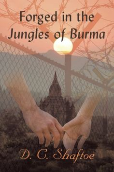 Buy Forged in the Jungles of Burma by D. Shaftoe and Read this Book on Kobo's Free Apps. Discover Kobo's Vast Collection of Ebooks and Audiobooks Today - Over 4 Million Titles! Love Can, What Is Love, Burma Myanmar, Learning To Trust, Bereavement, Life Purpose, Oppression, Book Format, Prison