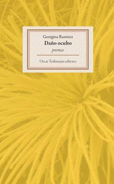 Daño oculto / Georgina Ramírez / Oscar Todtmann Editores, 2015