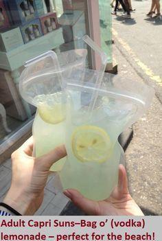 Adult Capri Suns–Bag o' (vodka) lemonade – perfect for the beach! best idea ever