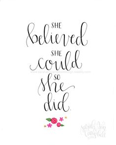 She Believed She Could So She Did Print by SarahACampbellDesign, $16.00
