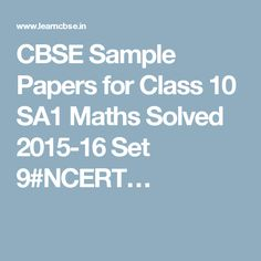 CBSE Sample Papers for Class 10 SA1 Maths Solved 2015-16 Set 9#NCERT…