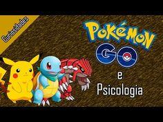 CURIOSIDADES - A Psicologia por trás de Pokemon Go #9 - YouTube