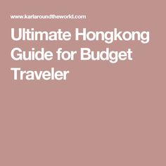 Ultimate Hongkong Guide for Budget Traveler