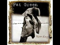 Pat Green was my fave for the longest time -- then he turned too 'nashville'