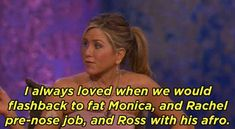 When Aniston said she loved shooting flashback episodes.
