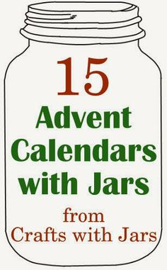 Crafts with Jars ~~ 15 Advent Calendars with Jars