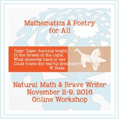 Mathematics & Poetry for All. Maria Droujkova and I are teaming up to introduce you to her strategies and to use poetry to showcase what your kids learn. We're holding a two part webinar for 50 lucky families. Kids are welcome and expected to participate!
