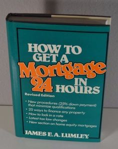 How to Get a #Mortgage in 24 Hours #Textbook