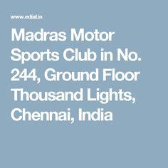 Madras Motor Sports Club in No. 244, Ground Floor Thousand Lights, Chennai, India