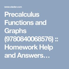 Precalculus Functions and Graphs (9780840068576) :: Homework Help and Answers…