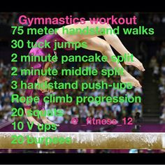 Gymnastics Workouts. If that were all the conditioning we ever got, that would've been easy
