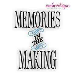 Memories in The Making - 3 Sizes! | Words and Phrases | Machine Embroidery Designs | SWAKembroidery.com Embroitique