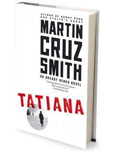 "For a suspenseful, post-Soviet thriller, check out ""Tatiana"" by Martin Cruz Smith. #books #GoodReads"
