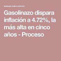 Gasolinazo dispara inflación a 4.72%, la más alta en cinco años - Proceso
