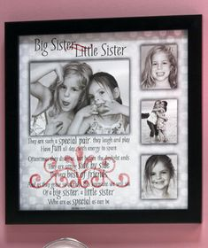 Big Sister/Little Sister Photo Frame. I really want one for me and one for my sisters!