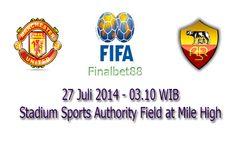 Prediksi Bola Manchester United Vs AS Roma 27 Juli 2014