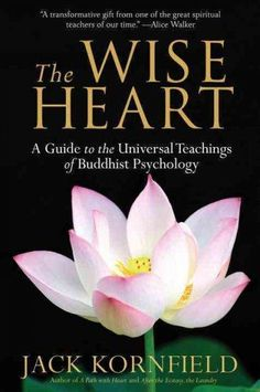 Experience the Transformational Power of Buddhisms Psychology of the Heart with Bestselling Author Jack Kornfield You have within you unlimited capacities for extraordinary love, for joy, for communio