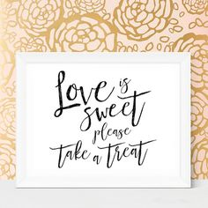 Make sure your guests don't forget their party favors with this cute sign! Love is sweet, please take a treat printable sign.