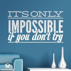 """Wall Stickers Quotes """"Its only impossible if you dont try"""""""