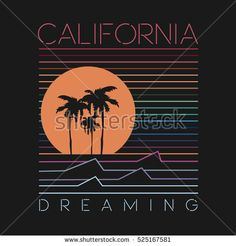 Vector illustration on the theme of surfing and surf. Slogan: California dreaming.  Typography, t-shirt graphics, poster, banner, flyer; print, postcard