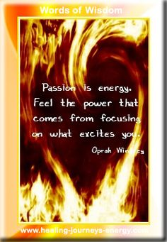 """""""Passion is energy. Feel the power that comes from focusing on what excites you."""" -Oprah Winfrey"""