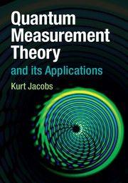 Quantum measurement theory and its applications / Kurt Jacobs. / QC 174.17.M4 J122