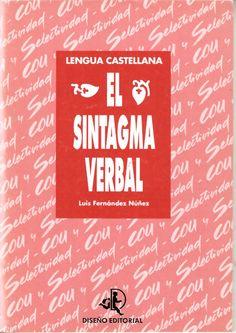 El sintagma verbal / Luis Fernández Núñez http://absysnetweb.bbtk.ull.es/cgi-bin/abnetopac01?TITN=558313