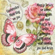Evening Greetings, Afrikaanse Quotes, Goeie Nag, Goeie More, Bible Prayers, Good Morning Wishes, Morning Greeting, Wednesday, Poems
