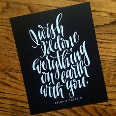 Zelda Fitzgerald I Wish I'd Done Everything on Earth with You Print (Black and…