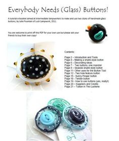 Everybody Needs (Glass) Buttons  - Lampwork Tutorial by Lush Lampwork/Julie Fountain