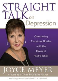 Straight Talk on Depression: Overcoming Emotional Battles with the Power of God's Word!