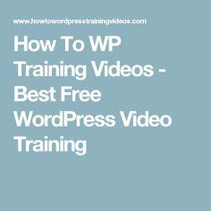 How To WP Training Videos - Best Free WordPress Video Training