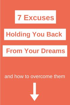 Are these 7 excuses holding YOU back from your DREAMS? Click inside to learn how to overcome them.