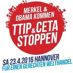 Obama und Merkel kommen: TTIP & CETA stoppen! Demo am 23.04.2016 in Hannover