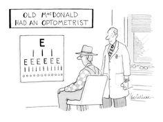 Premium Giclee Print: Old MacDonald Had An Optometrist - New Yorker Cartoon by Leo Cullum : Good Cartoons, Funny Cartoons, Optometry Humor, Optometry Office, Eye Jokes, Great Jokes, Doctor Humor, Cartoon Eyes, Eye Chart
