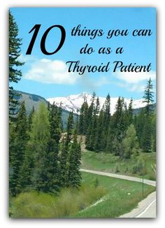 10 things every thyroid patient can do to live a better life (and Janie added a 11th).