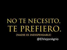 No te necesito...te prefiero..!!