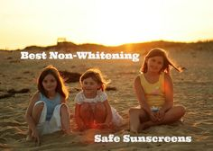 Best Non-Whitening Safe Sunscreens from  @groovygreenlivi