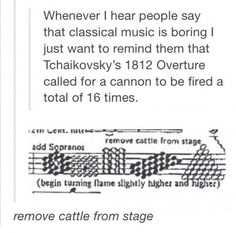*remove cattle from stage* / classical music / Tchaikovsky / 1812 Overture / canon fired 16 times My Tumblr, Tumblr Posts, Tumblr Funny, Best Of Tumblr, Band Memes, I Love Music, Music Happy, Music Jokes, Funny Music