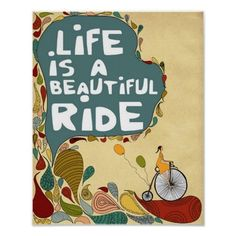 Life is a Beautiful Ride Posters