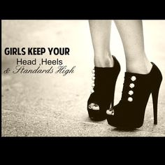 Higher heels = Higher Standards