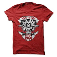 nice Born to ride since 1960