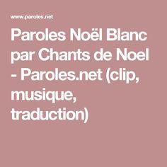 Paroles Noël Blanc par Chants de Noel - Paroles.net (clip, musique, traduction)