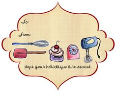 """Free printable gift tags for all those """"baking kit"""" gifts..."""