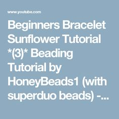 Beginners Bracelet Sunflower Tutorial *(3)* Beading Tutorial by HoneyBeads1 (with superduo beads) - YouTube