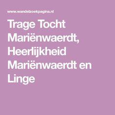 Trage Tocht Mariënwaerdt, Heerlijkheid Mariënwaerdt en Linge
