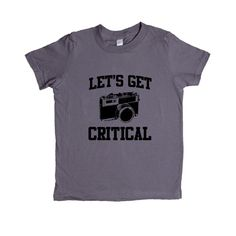Let's Get Critical Camera Photography Photographer Photos Picture Pictures Hobby Photographs Film Digital SGAL1 Unisex Kid's Shirt
