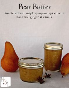 ... pear butter sweetened with maple syrup and spiced with star anise